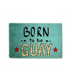"""Felpudo """"Born to be Guay"""" 60x40"""